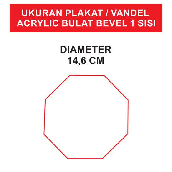 Plakat / Vandel Acrylic Bulat Bevel 1 sisi