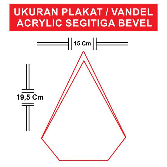 Plakat / Vandel Acrylic Segitiga Bevel